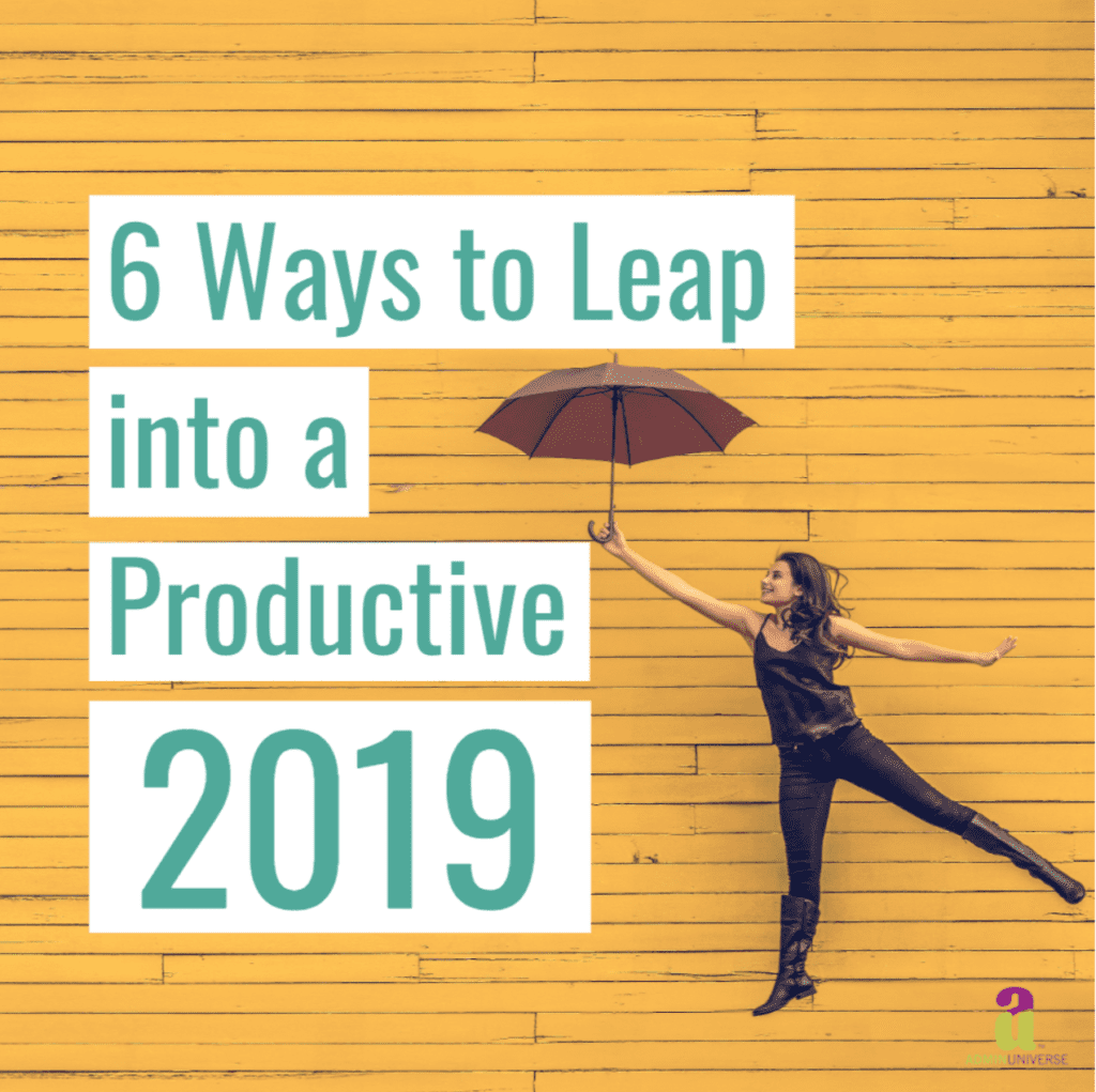 6 Ways To Leap Into A Productive 2019