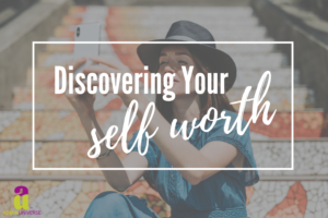 Discovering Your Self Worth Blog